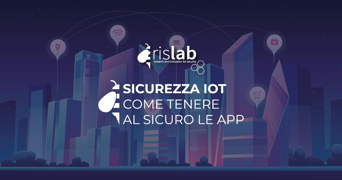 (Italiano) Sicurezza IoT: come tenere al sicuro le APP