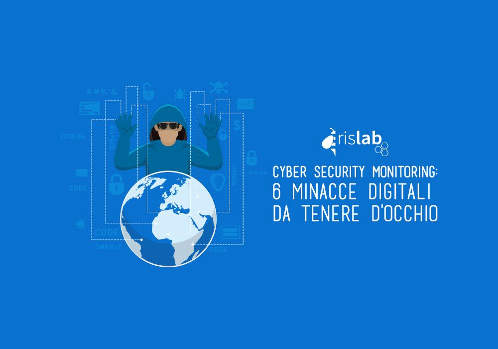 (Italiano) Cyber security monitoring: 6 minacce digitali da tenere d'occhio