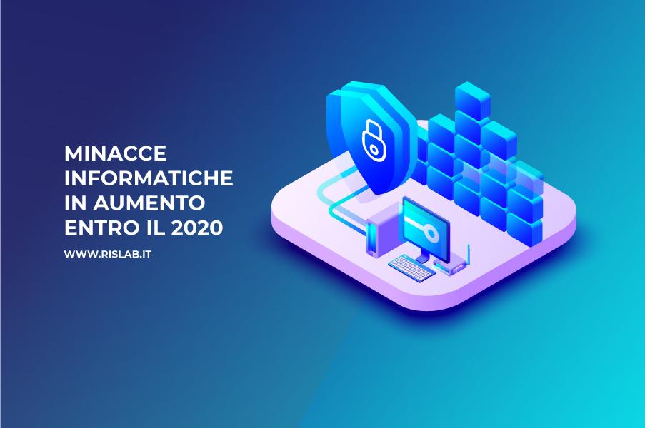 (Italiano) Minacce informatiche: è previsto un aumento entro il 2020