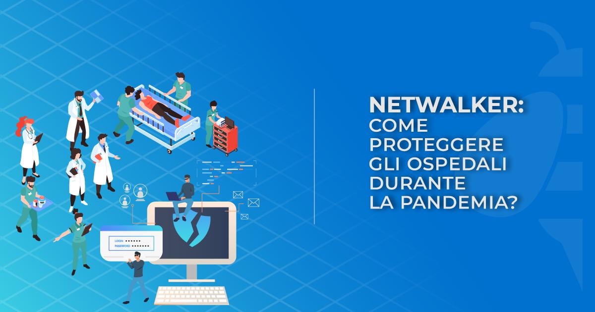 (Italiano) Netwalker: come proteggere ospedali e infrastrutture critiche durante la pandemia?