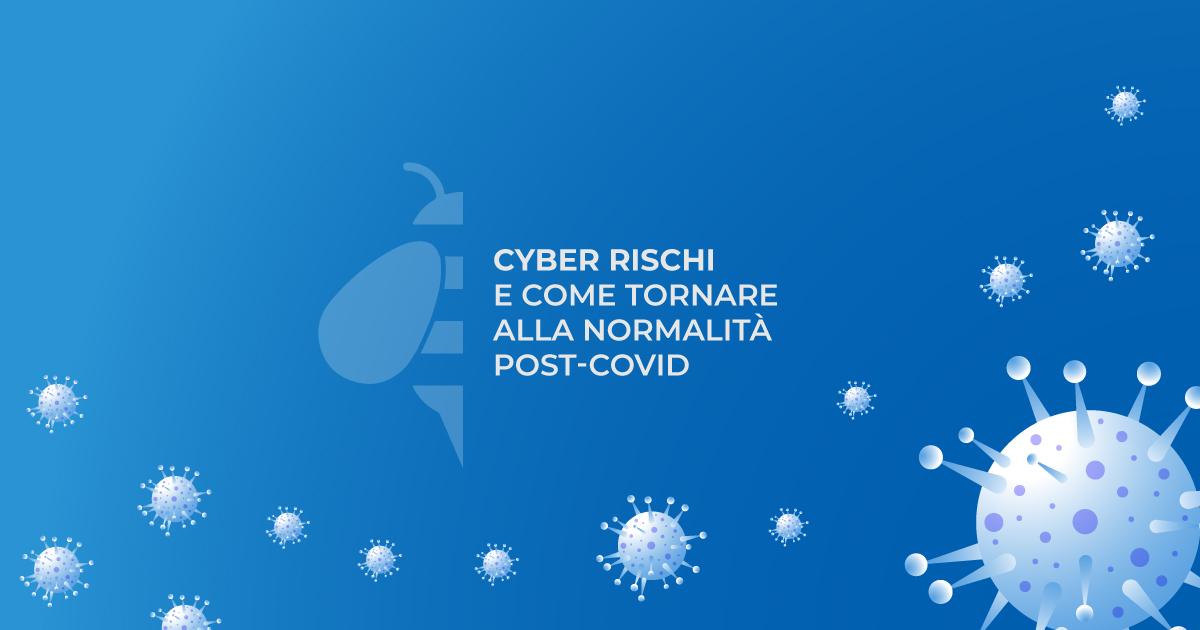 (Italiano) Cyber rischi e come tornare alla normalità post-covid