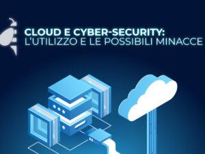 Cloud e Cyber-security: l'utilizzo e le possibili minacce