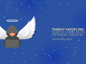 Threat Modeling: cos'è e come aiuta l'Ethical Hacking