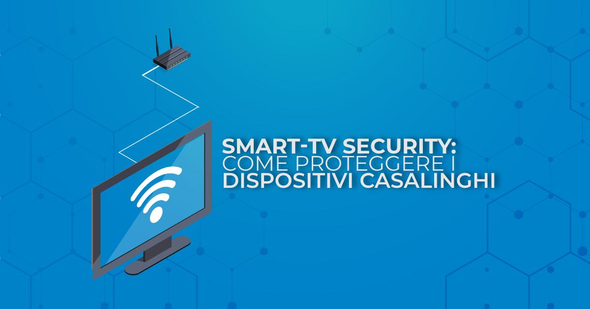 (Italiano) Smart-TV Security: come proteggere i dispositivi casalinghi