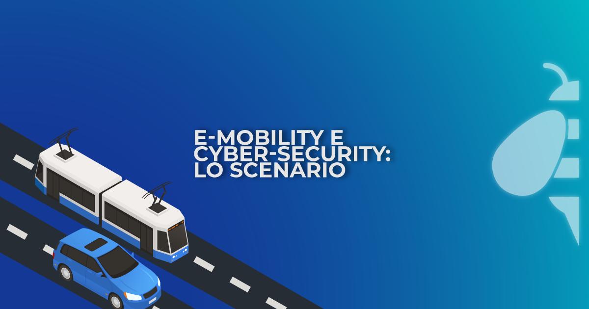 E-mobility e Cyber-security: lo scenario