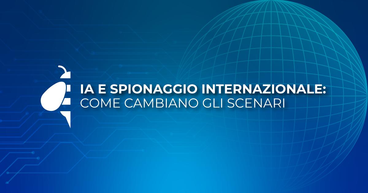 (Italiano) IA e spionaggio internazionale: come cambiano gli scenari