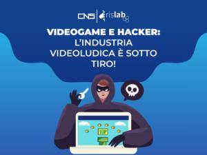 Videogame e hacker: l'industria videoludica è sotto tiro!