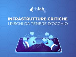 Infrastrutture critiche: i rischi da tenere d'occhio