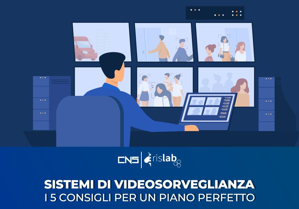(Italiano) Sistemi di videosorveglianza: i 5 consigli per un piano perfetto