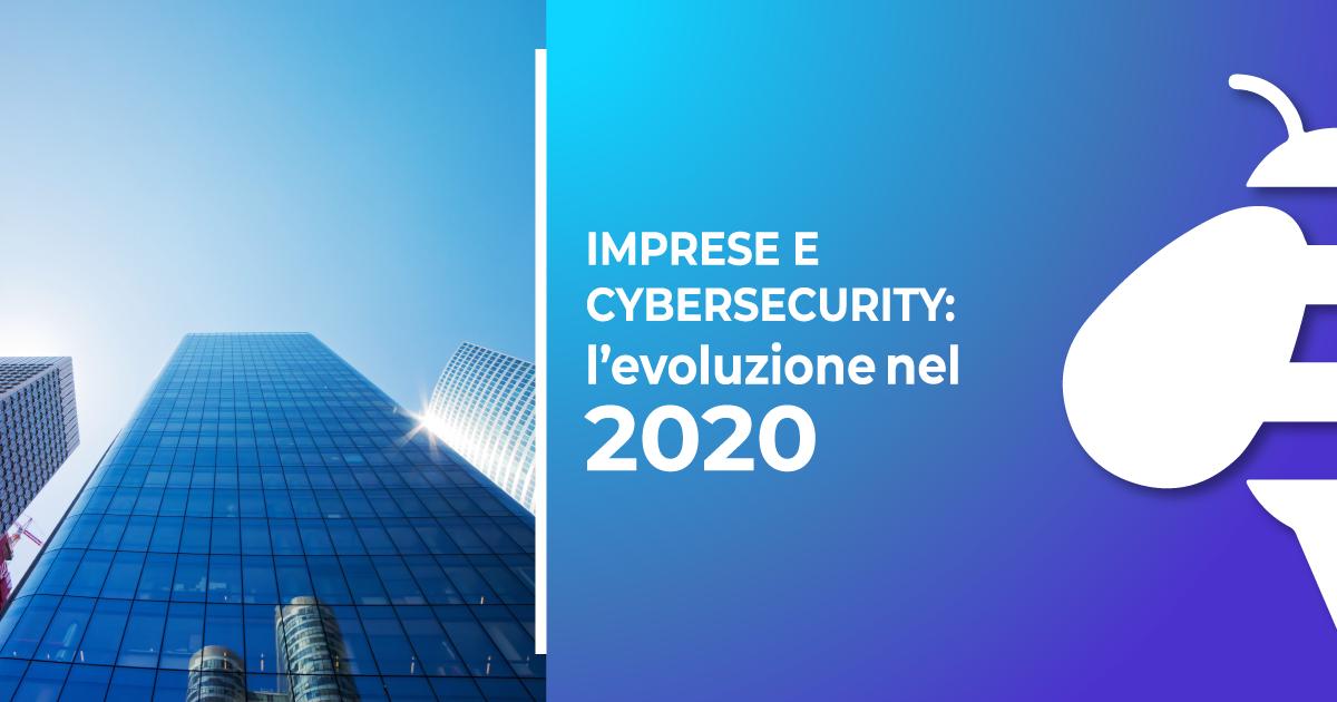 (Italiano) Imprese e cybersecurity: l'evoluzione nel 2020
