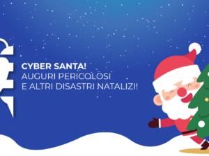 Cyber Santa! Auguri pericolosi e altri disastri natalizi!