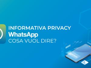 Informativa Privacy WhatsApp: cosa vuol dire?