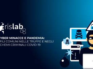 Cyber minacce e pandemia: i fili comuni nelle truffe e negli schemi criminali COVID-19