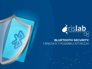 Bluetooth security: i rischi e i possibili attacchi